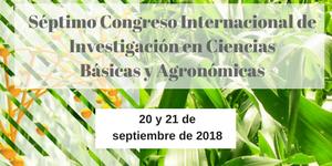 Séptimo Congreso Internacional de Investigación en Ciencias Básicas y Agronómicas