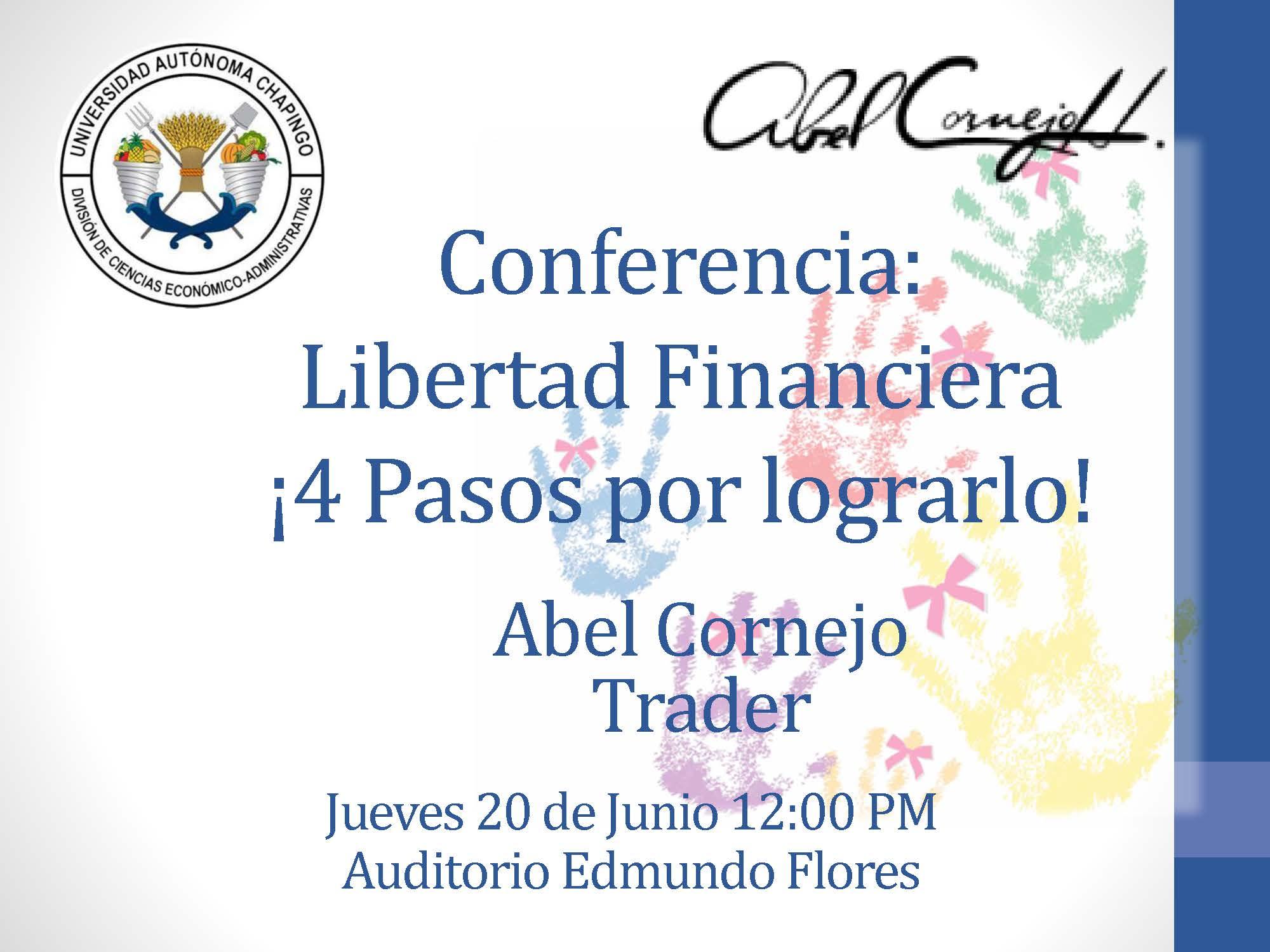 Conferencia: Libertad Financiera ¡4 Pasos para lograrlo!