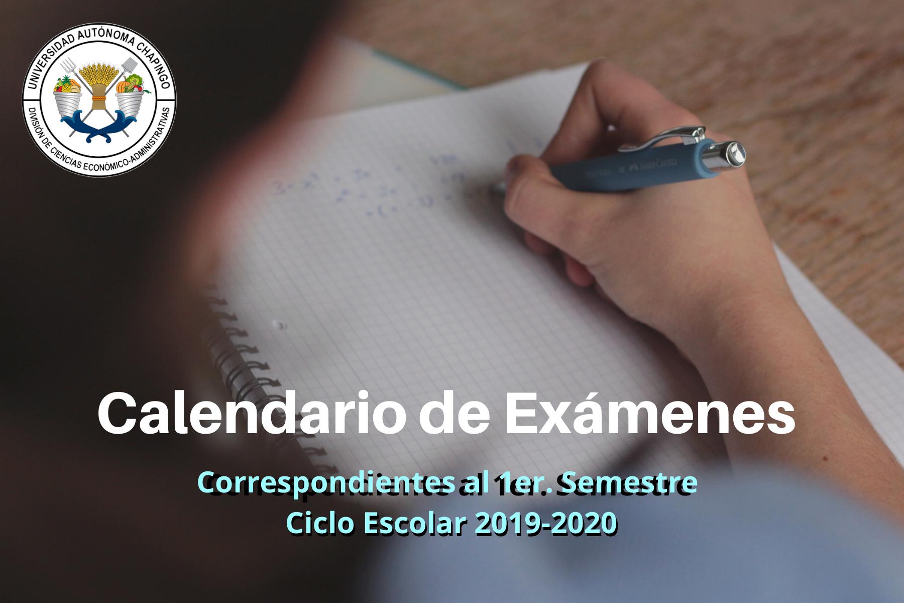 Calendario de Exámenes Correspondiente al 1er. Semestre 2019-2020