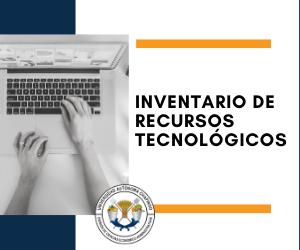 Inventario de recursos tecnológicos para operar la docencia no escolarizada.